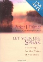 """Let Your Life Speak"" by Parker Palmer"