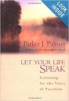 """""""Let Your Life Speak"""" by Parker Palmer"""