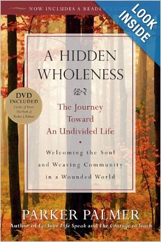 """A Hidden Wholeness"" by Parker Palmer"