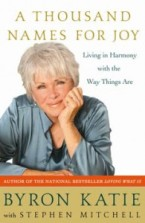"""A Thousand Names for Joy"" by Byron Katie"