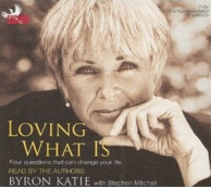 """Loving What Is"" by Byron Katie"