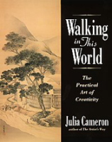"""Walking in This World"" by Julia Cameron"