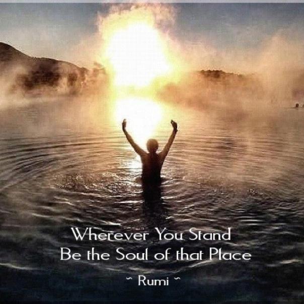 Wherever you are... Rumi